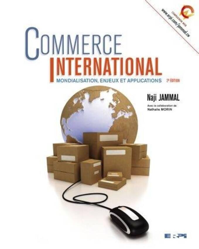 Commerce International Mondialisation Enjeux Et Applications Par Jammal Naji Coop Uqam