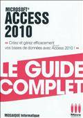 Access 2010 : Guide complet