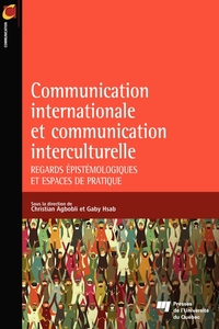 Communication internationaleet la communication interculturelle: Regards épistémologiques et espaces de pratique