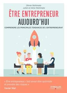 Etre entrepreneur aujourd'hui : comprendre les principales tendances de l'entrepreneuriat