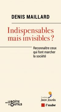 Indispensables mais invisibles?